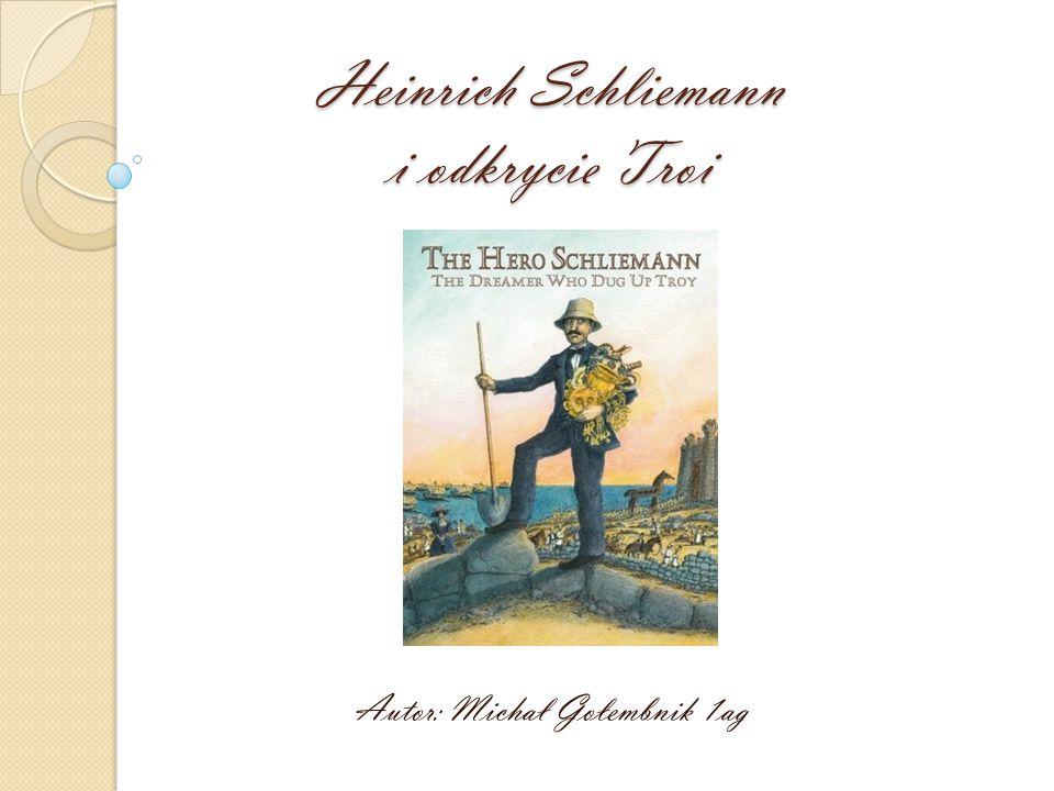 Heinrich Schliemann i odkrycie Troi