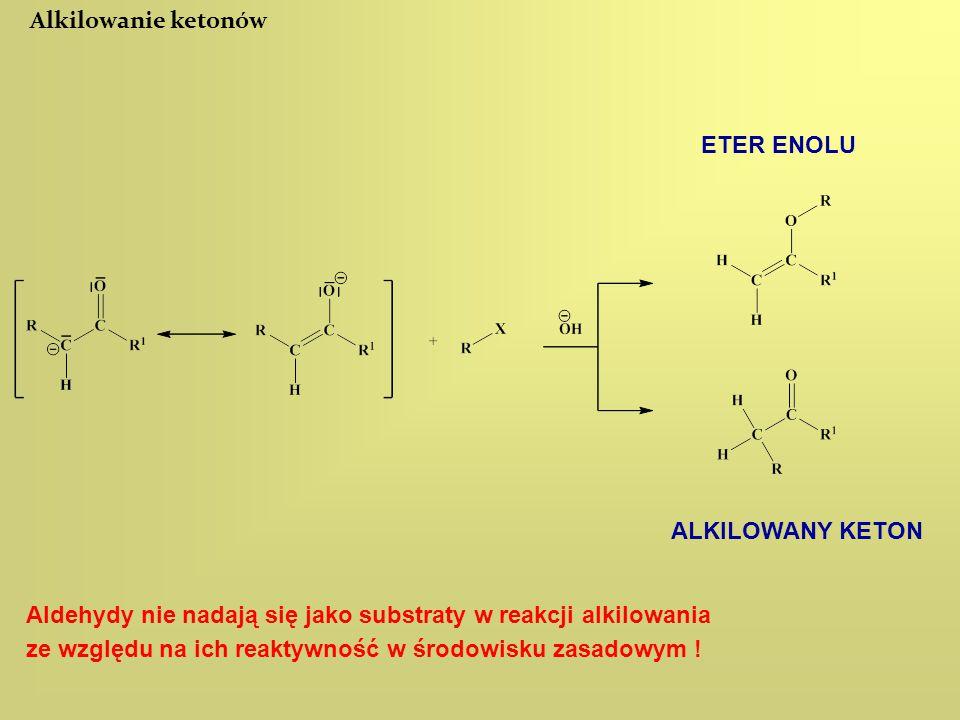 Alkilowanie ketonów ETER ENOLU. ALKILOWANY KETON.