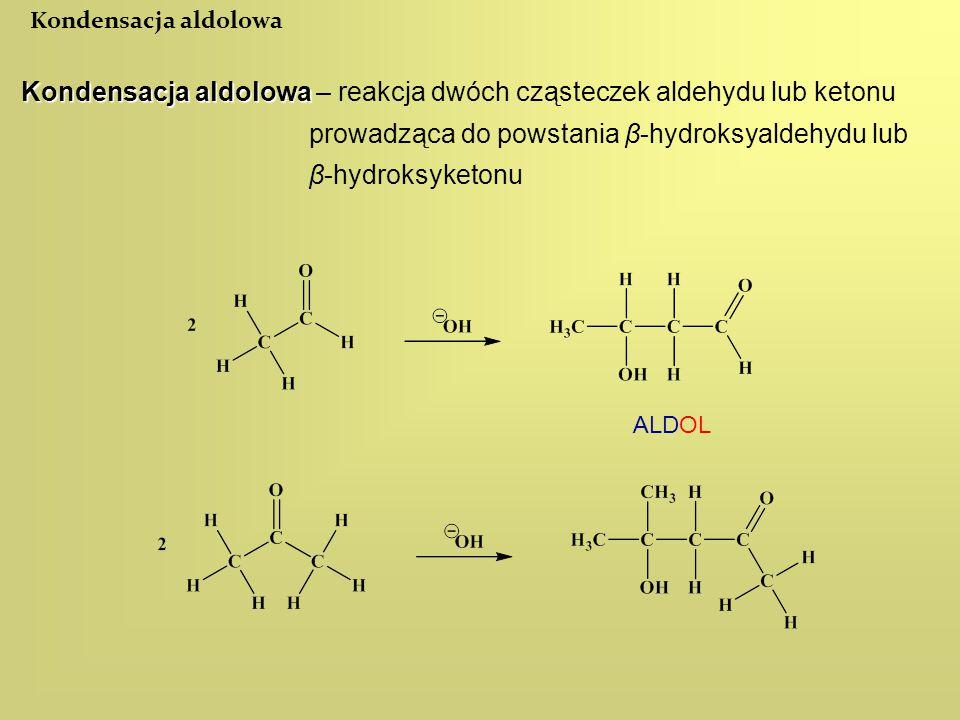 Kondensacja aldolowa – reakcja dwóch cząsteczek aldehydu lub ketonu