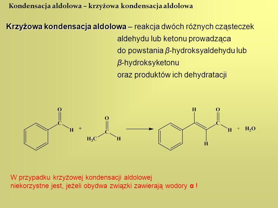 do powstania β-hydroksyaldehydu lub