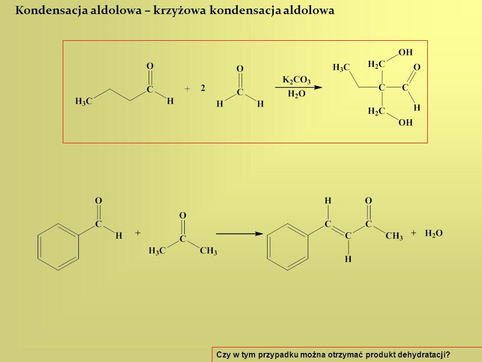 Kondensacja aldolowa – krzyżowa kondensacja aldolowa