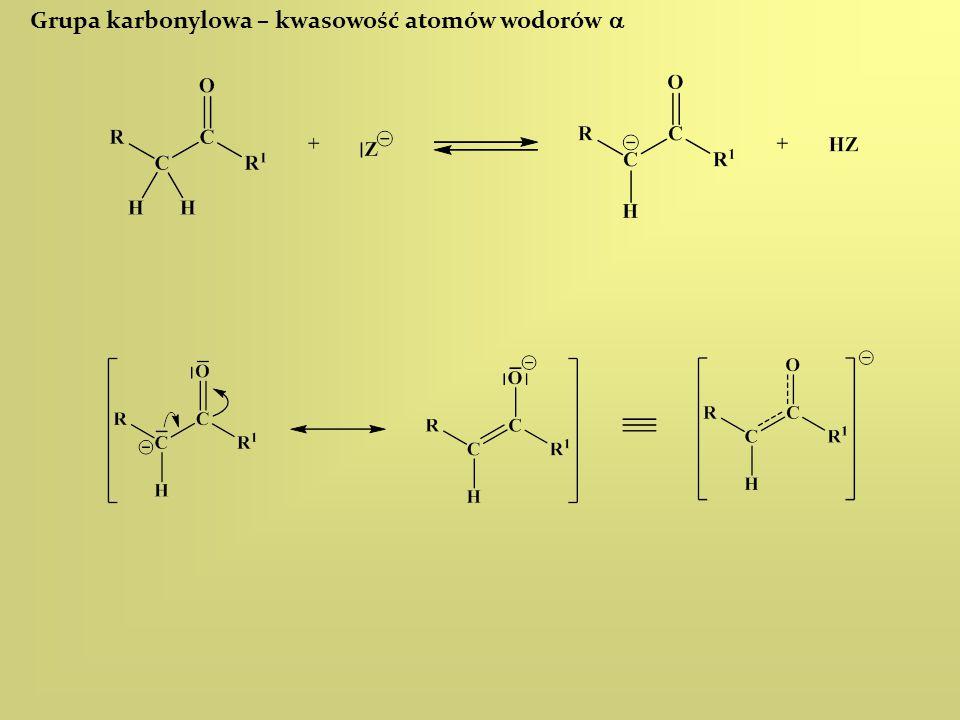 Grupa karbonylowa – kwasowość atomów wodorów a