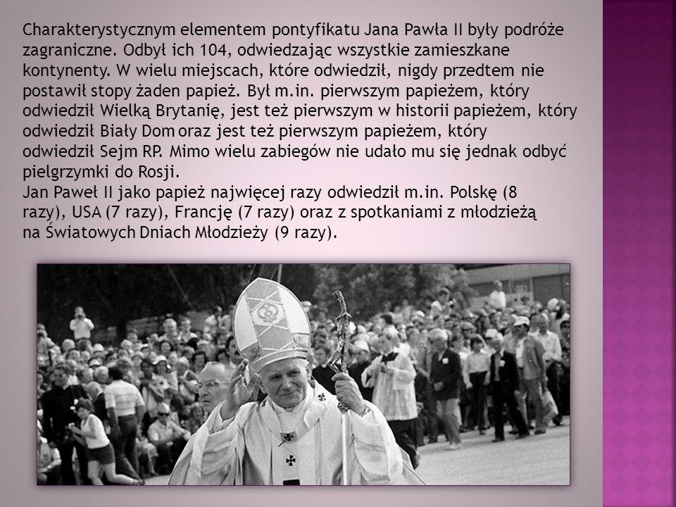 Charakterystycznym elementem pontyfikatu Jana Pawła II były podróże zagraniczne. Odbył ich 104, odwiedzając wszystkie zamieszkane kontynenty. W wielu miejscach, które odwiedził, nigdy przedtem nie postawił stopy żaden papież. Był m.in. pierwszym papieżem, który odwiedził Wielką Brytanię, jest też pierwszym w historii papieżem, który odwiedził Biały Dom oraz jest też pierwszym papieżem, który odwiedził Sejm RP. Mimo wielu zabiegów nie udało mu się jednak odbyć pielgrzymki do Rosji.