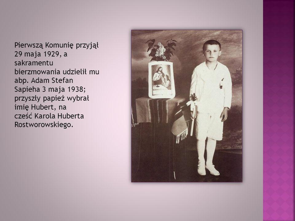 Pierwszą Komunię przyjął 29 maja 1929, a sakramentu bierzmowania udzielił mu abp. Adam Stefan Sapieha 3 maja 1938; przyszły papież wybrał imię Hubert, na cześć Karola Huberta Rostworowskiego.