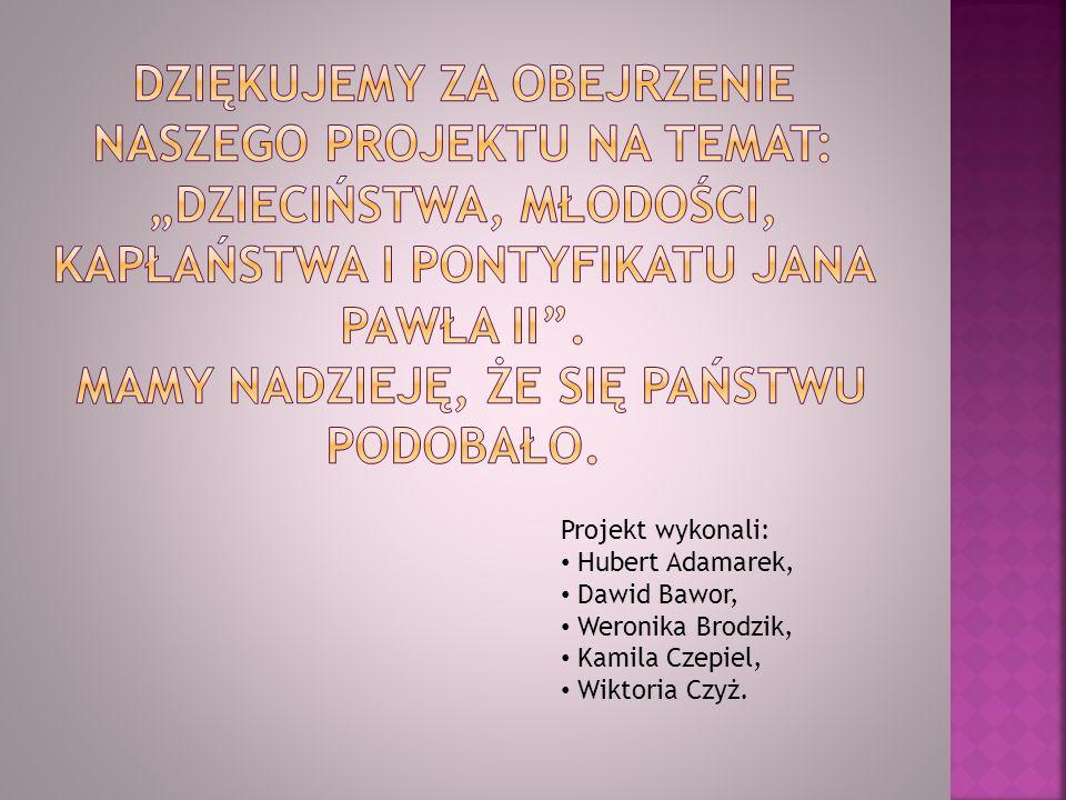 """Dziękujemy za obejrzenie naszego projektu na temat: """"Dzieciństwa, młodości, kapłaństwA i pontyfikatu Jana Pawła II . MAMY NADZIEJĘ, ŻE SIĘ PAŃSTWU POdobało."""