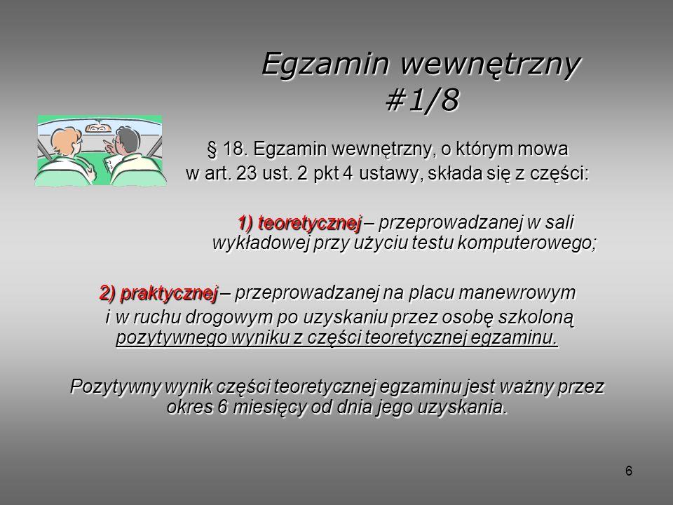 Egzamin wewnętrzny #1/8 § 18. Egzamin wewnętrzny, o którym mowa
