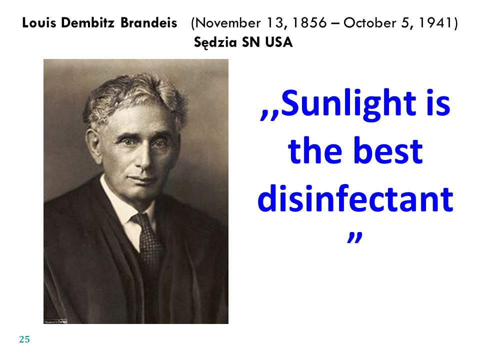 ,,Sunlight is the best disinfectant