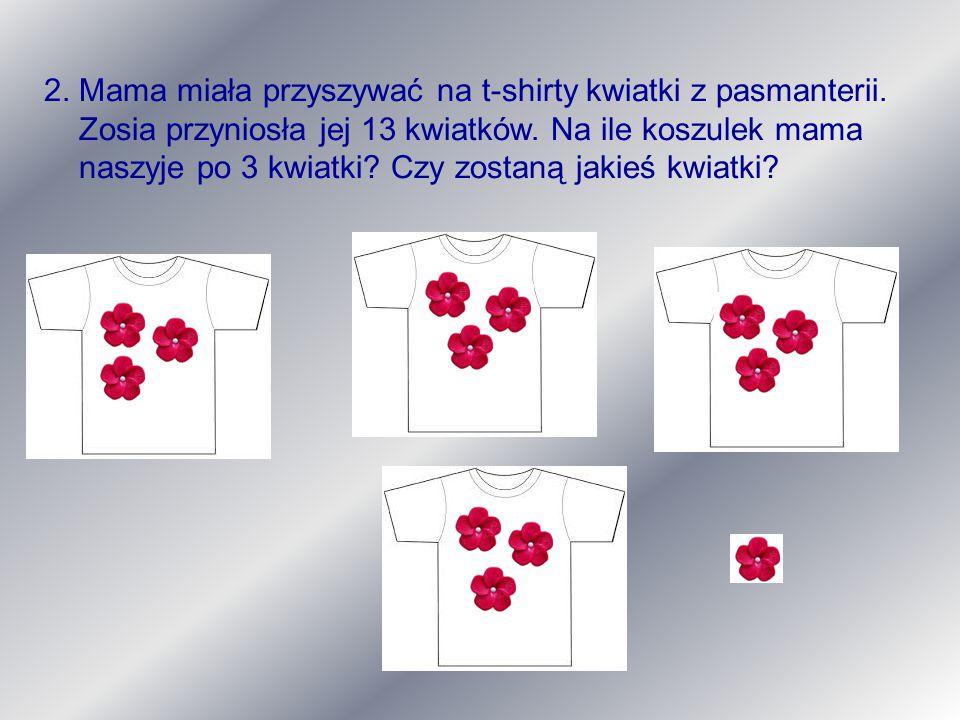 2. Mama miała przyszywać na t-shirty kwiatki z pasmanterii