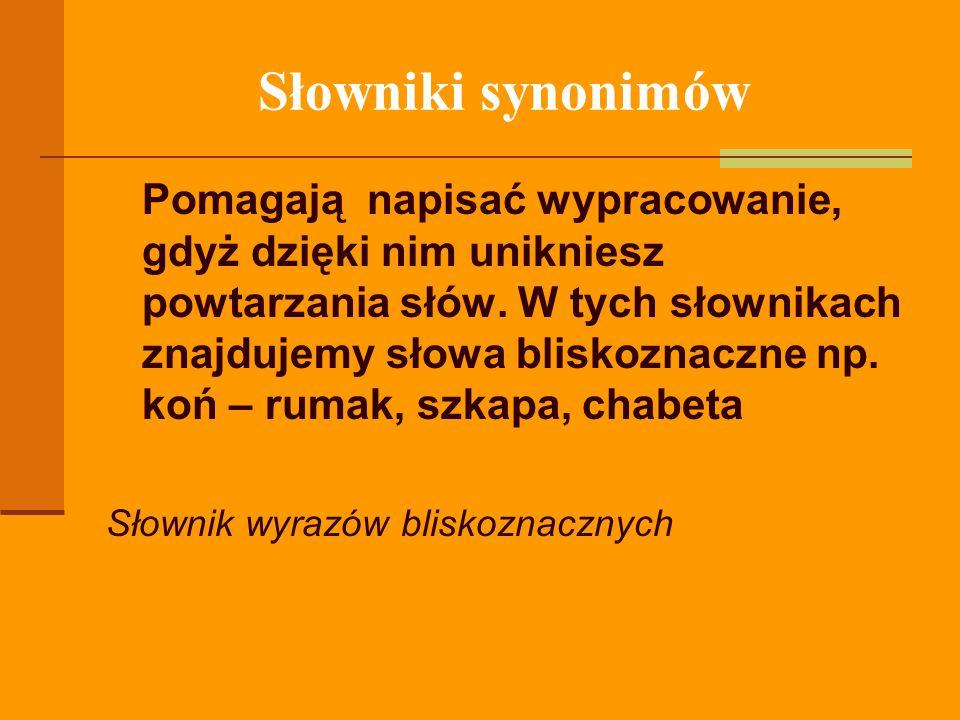Słowniki synonimów Słownik wyrazów bliskoznacznych