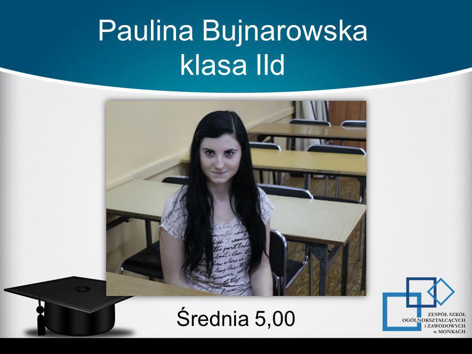 Paulina Bujnarowska klasa IId