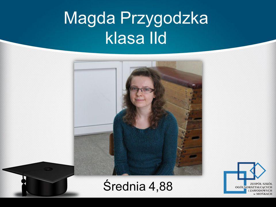 Magda Przygodzka klasa IId