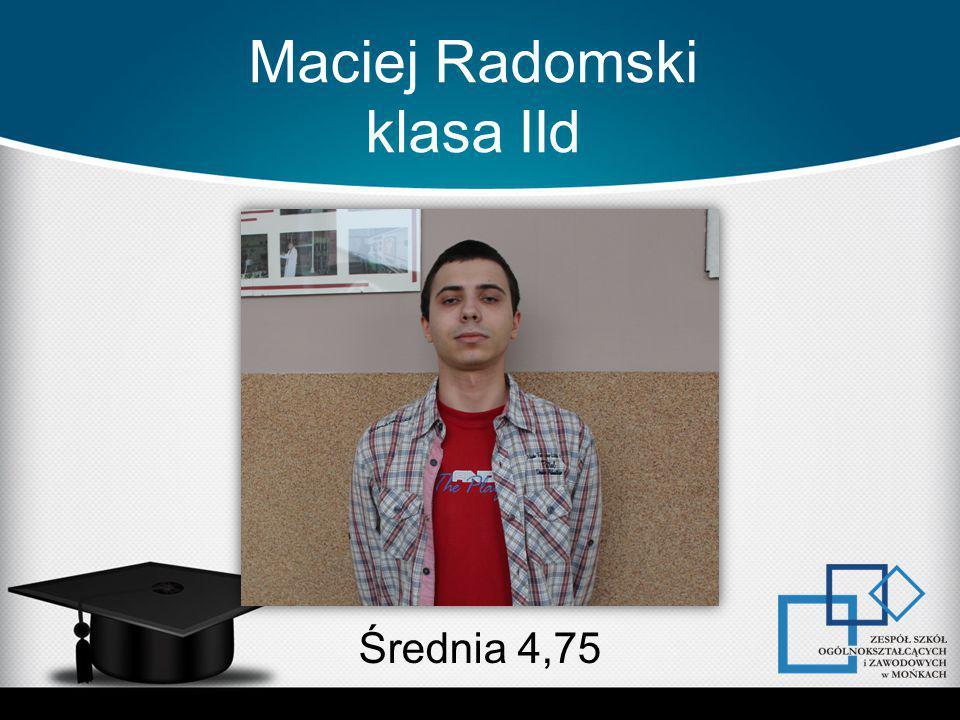 Maciej Radomski klasa IId