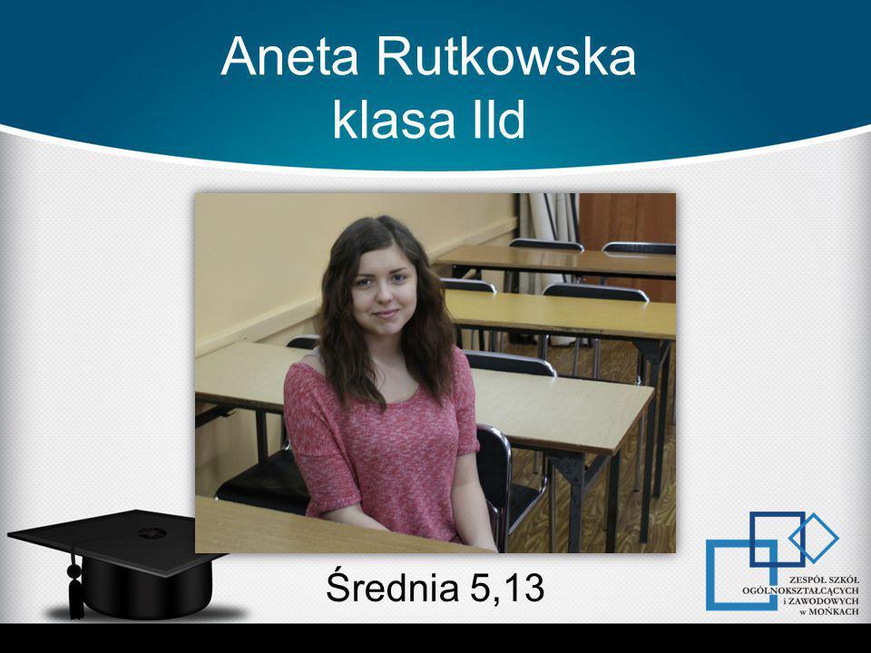 Aneta Rutkowska klasa IId