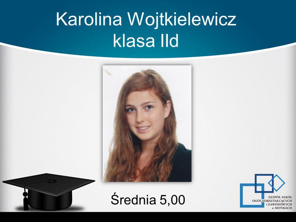 Karolina Wojtkielewicz klasa IId