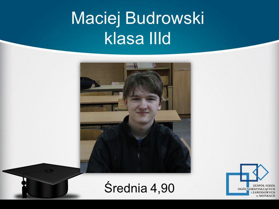 Maciej Budrowski klasa IIId