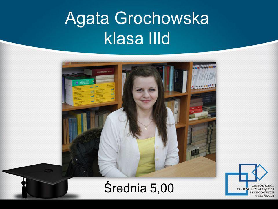 Agata Grochowska klasa IIId
