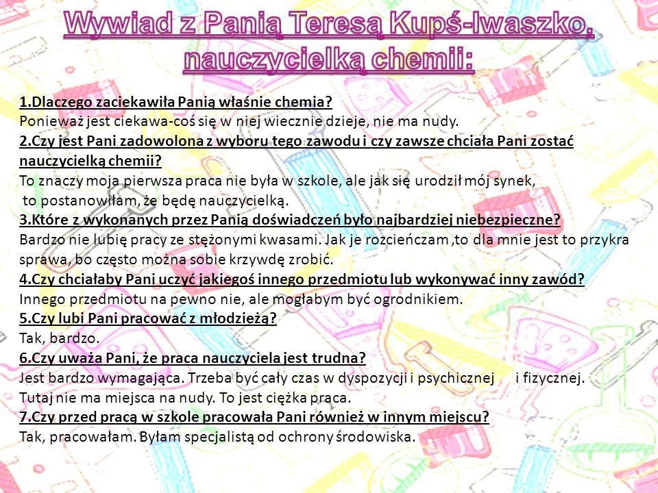Wywiad z Panią Teresą Kupś-Iwaszko, nauczycielką chemii: