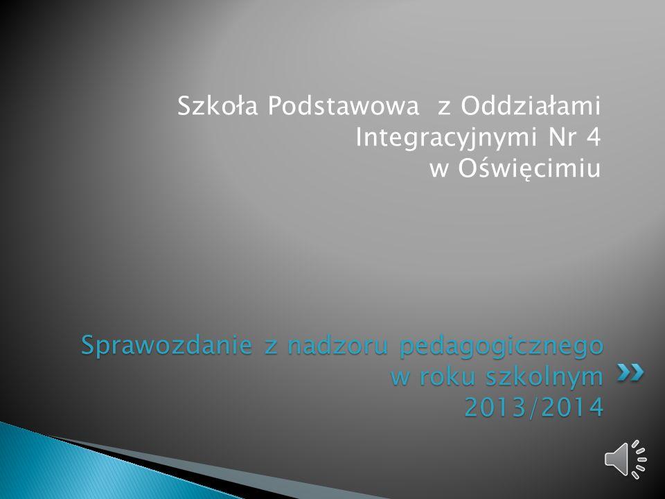 Sprawozdanie z nadzoru pedagogicznego w roku szkolnym 2013/2014