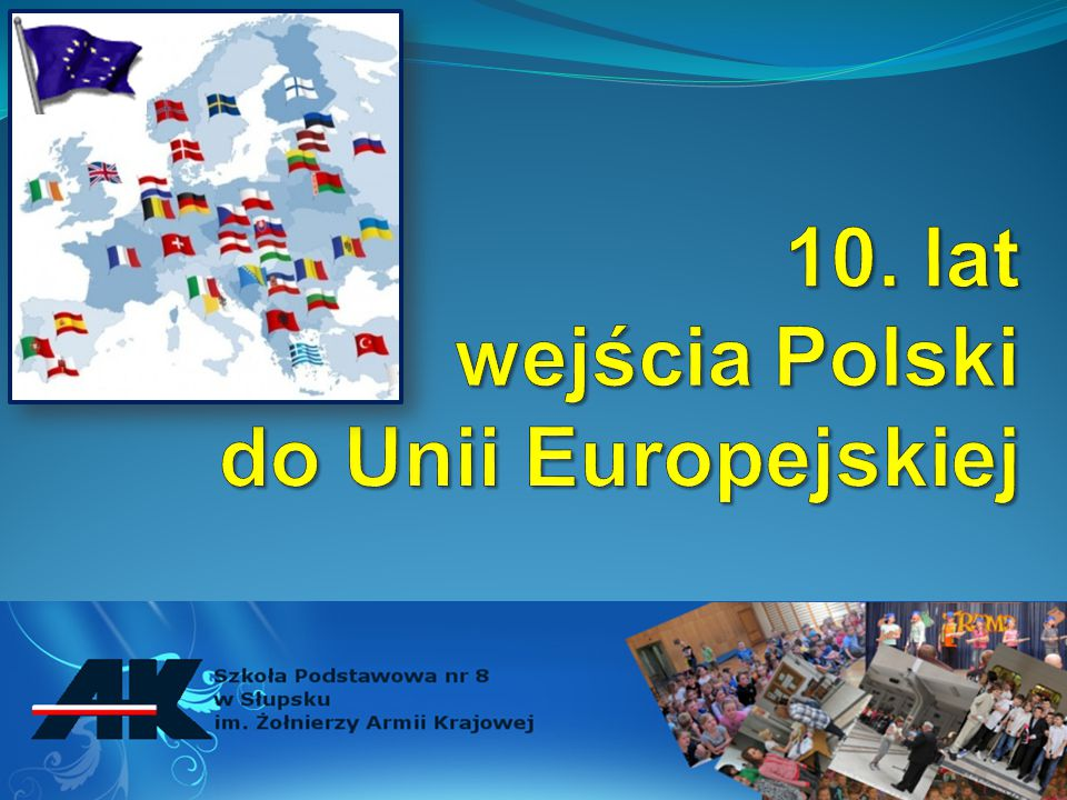 10. lat wejścia Polski do Unii Europejskiej