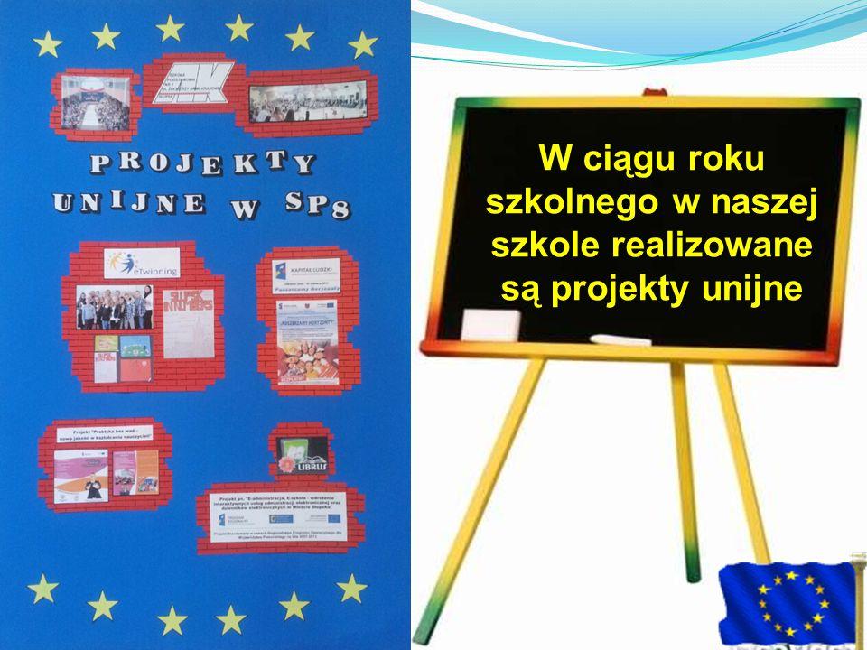 W ciągu roku szkolnego w naszej szkole realizowane są projekty unijne