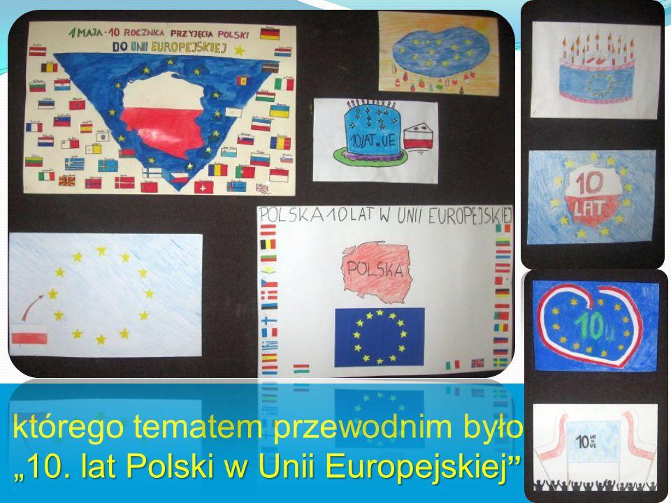 """którego tematem przewodnim było """"10. lat Polski w Unii Europejskiej"""