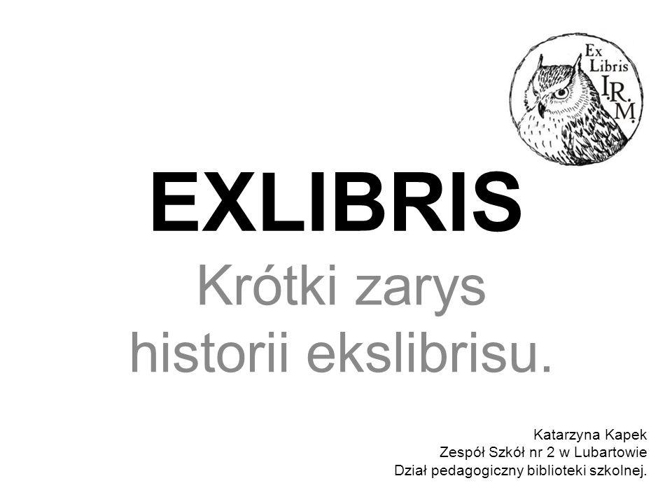 Krótki zarys historii ekslibrisu.