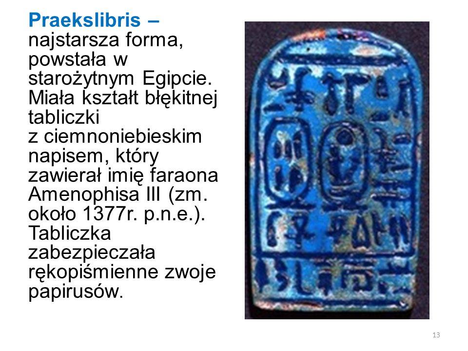Praekslibris – najstarsza forma, powstała w starożytnym Egipcie