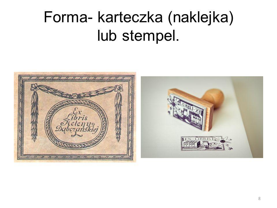 Forma- karteczka (naklejka) lub stempel.