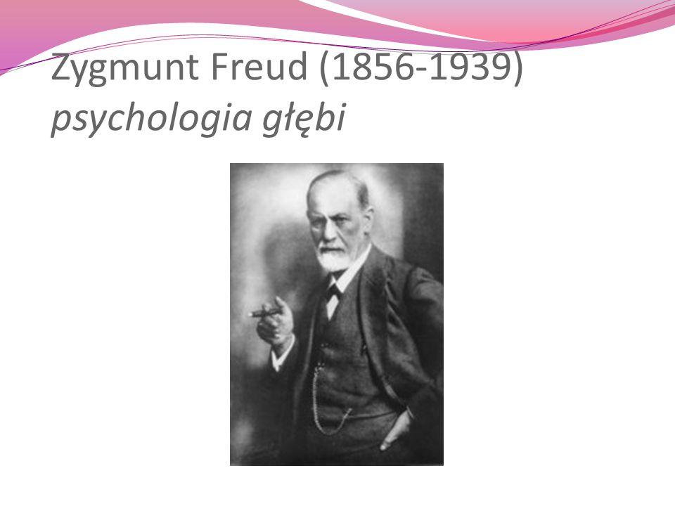 Zygmunt Freud (1856-1939) psychologia głębi