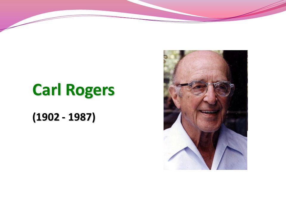 Carl Rogers (1902 - 1987)