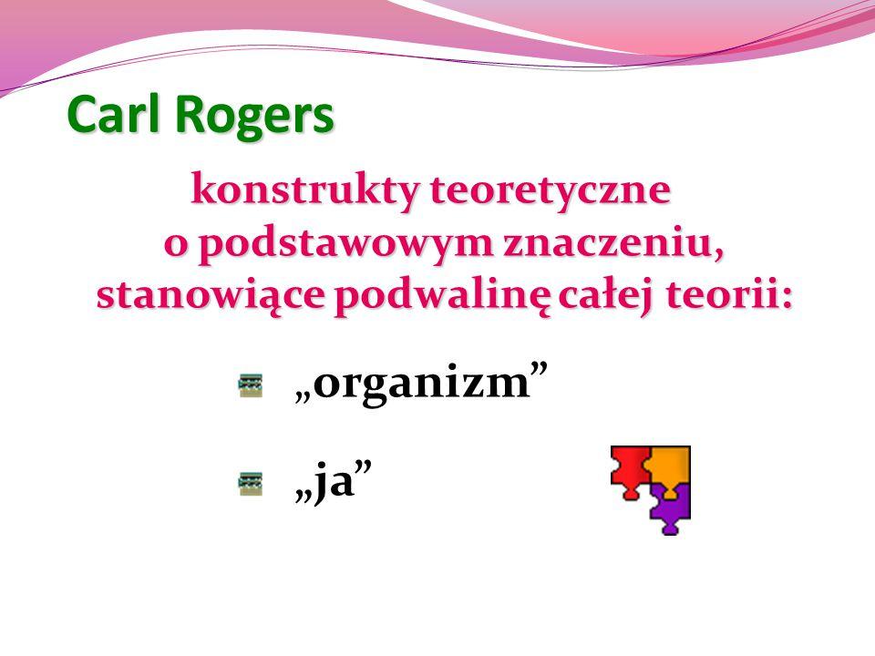 "Carl Rogers ""organizm ""ja"