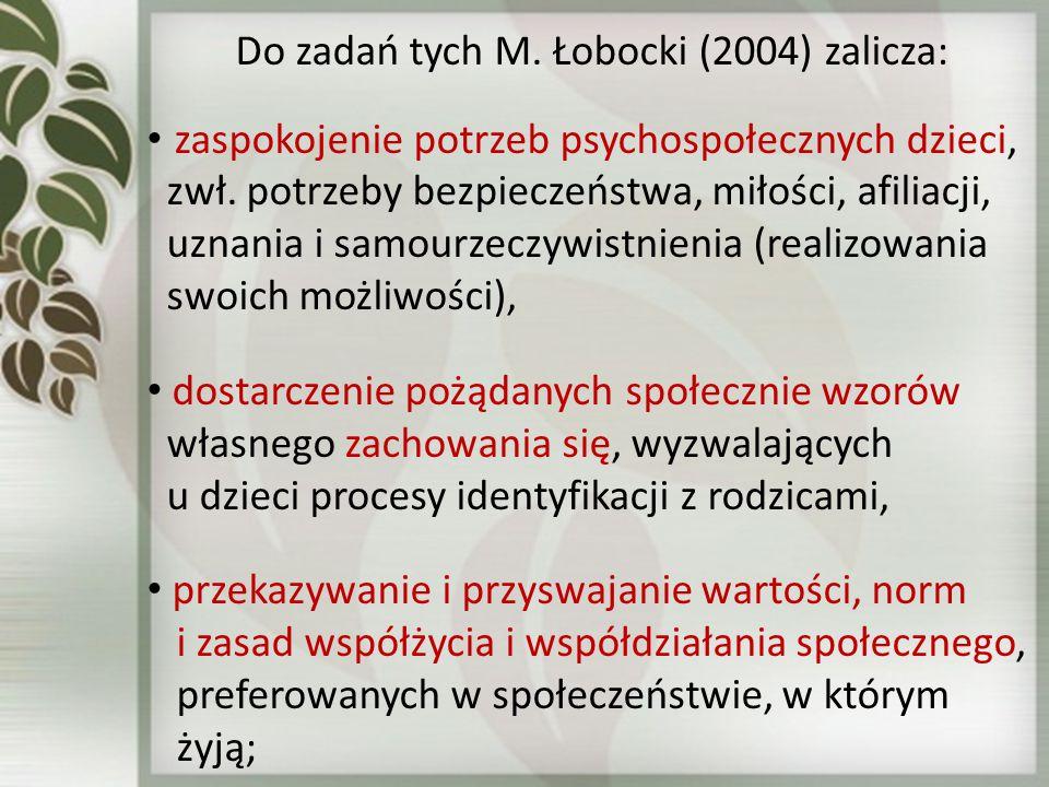 Do zadań tych M. Łobocki (2004) zalicza: