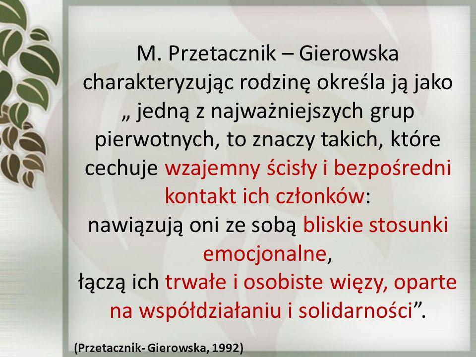 M. Przetacznik – Gierowska charakteryzując rodzinę określa ją jako