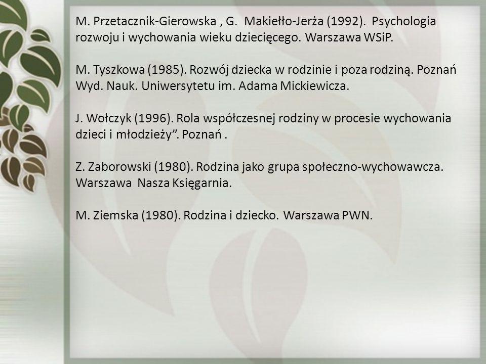 M. Przetacznik-Gierowska , G. Makiełło-Jerża (1992)