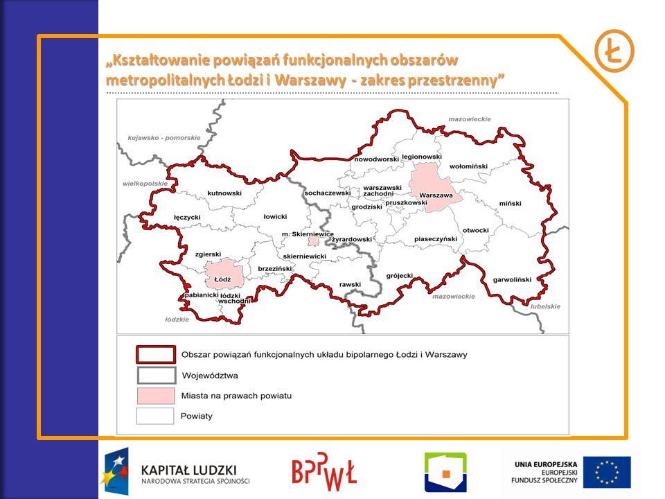 """""""Kształtowanie powiązań funkcjonalnych obszarów metropolitalnych Łodzi i Warszawy - zakres przestrzenny"""