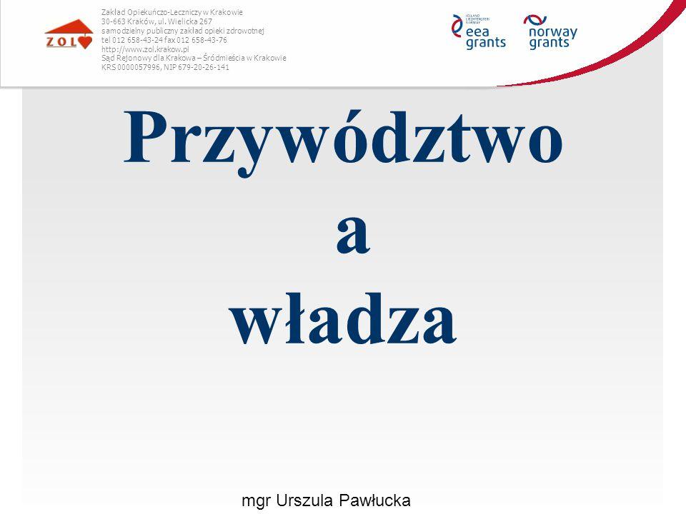 Przywództwo a władza mgr Urszula Pawłucka