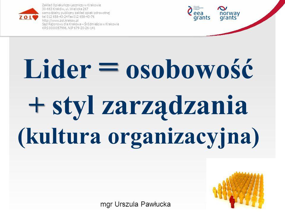 Lider = osobowość + styl zarządzania (kultura organizacyjna)