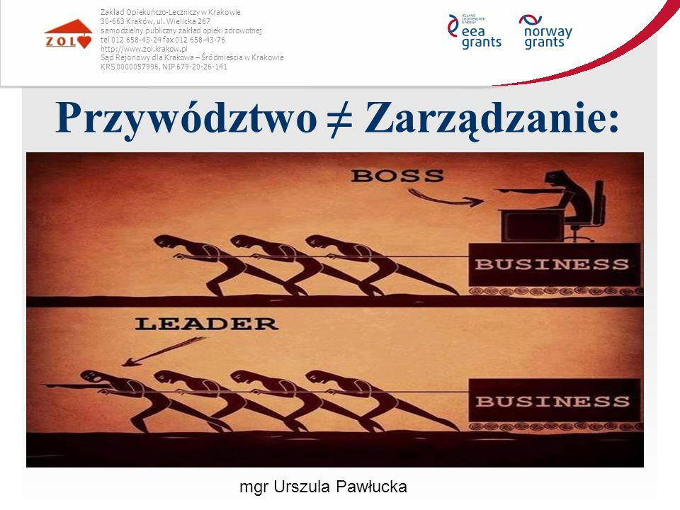 Przywództwo ≠ Zarządzanie: