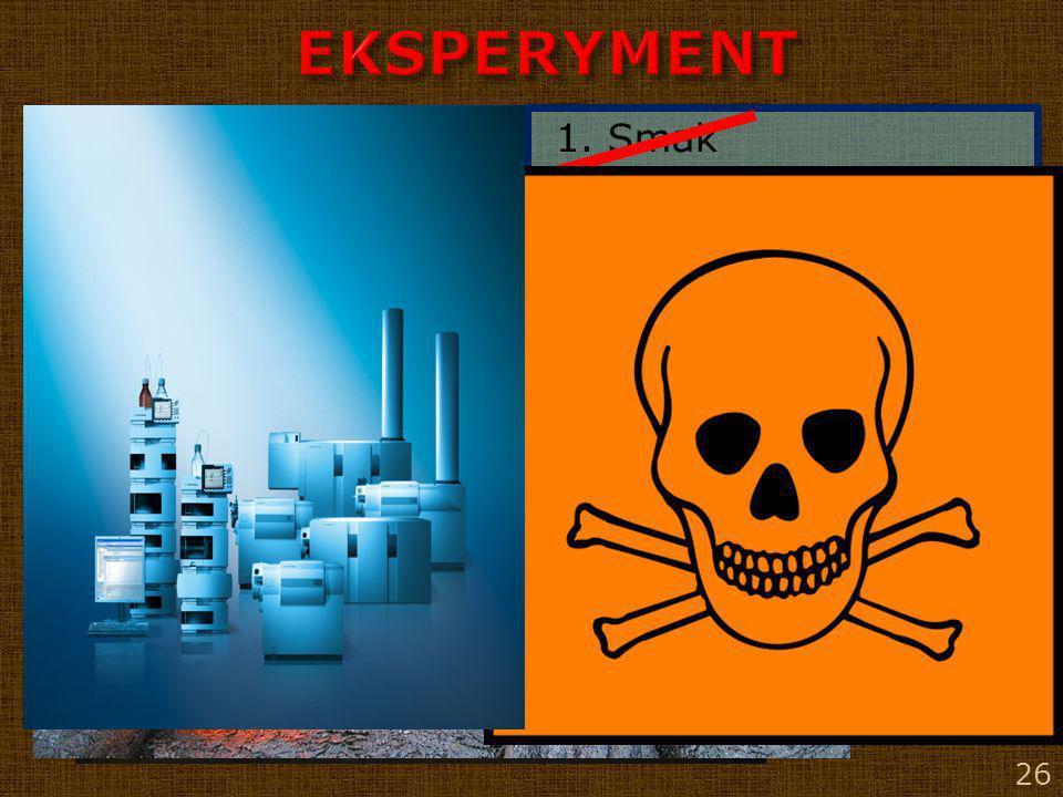 EKSPERYMENT Propozycje chemika 1. Smak 2. Rozpuszczalność
