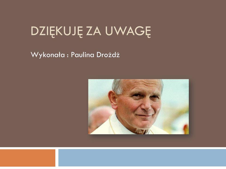 Wykonała : Paulina Drożdż