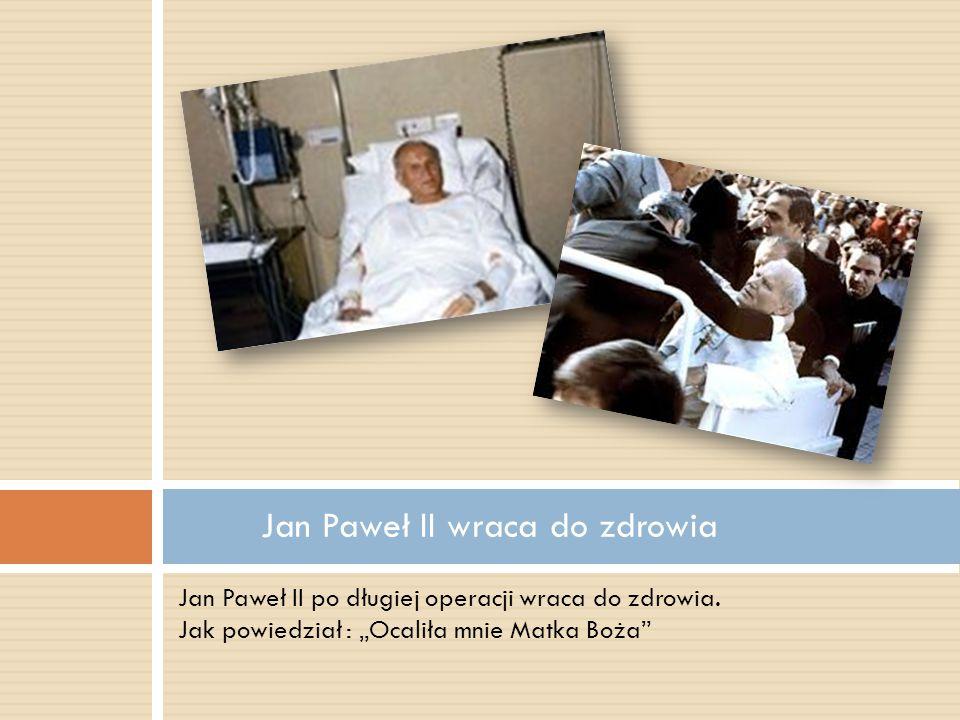 Jan Paweł II wraca do zdrowia