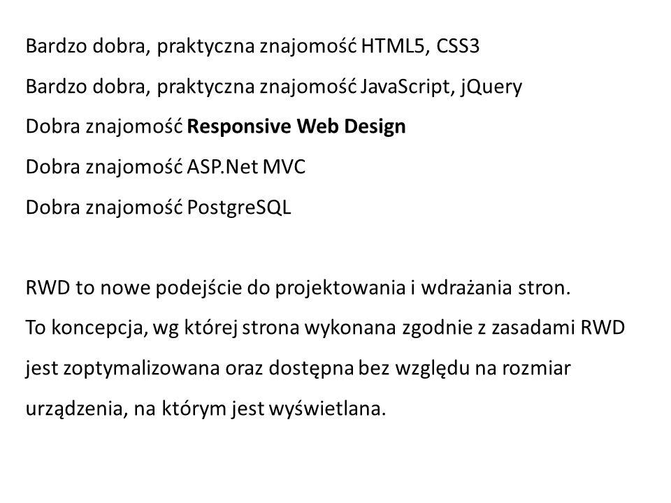 Bardzo dobra, praktyczna znajomość HTML5, CSS3