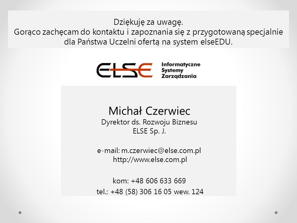 Michał Czerwiec Dyrektor ds. Rozwoju Biznesu ELSE Sp. J.