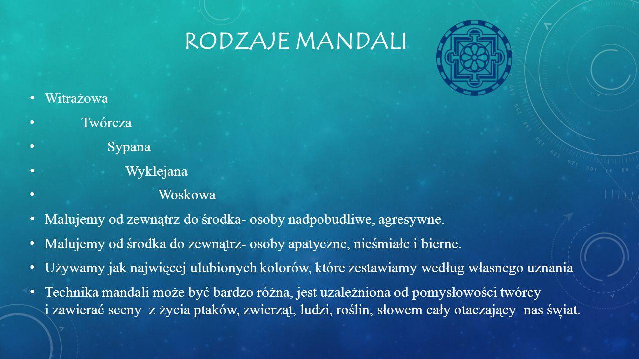Rodzaje mandali Witrażowa Twórcza Sypana Wyklejana Woskowa