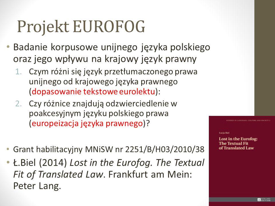 Projekt EUROFOG Badanie korpusowe unijnego języka polskiego oraz jego wpływu na krajowy język prawny.
