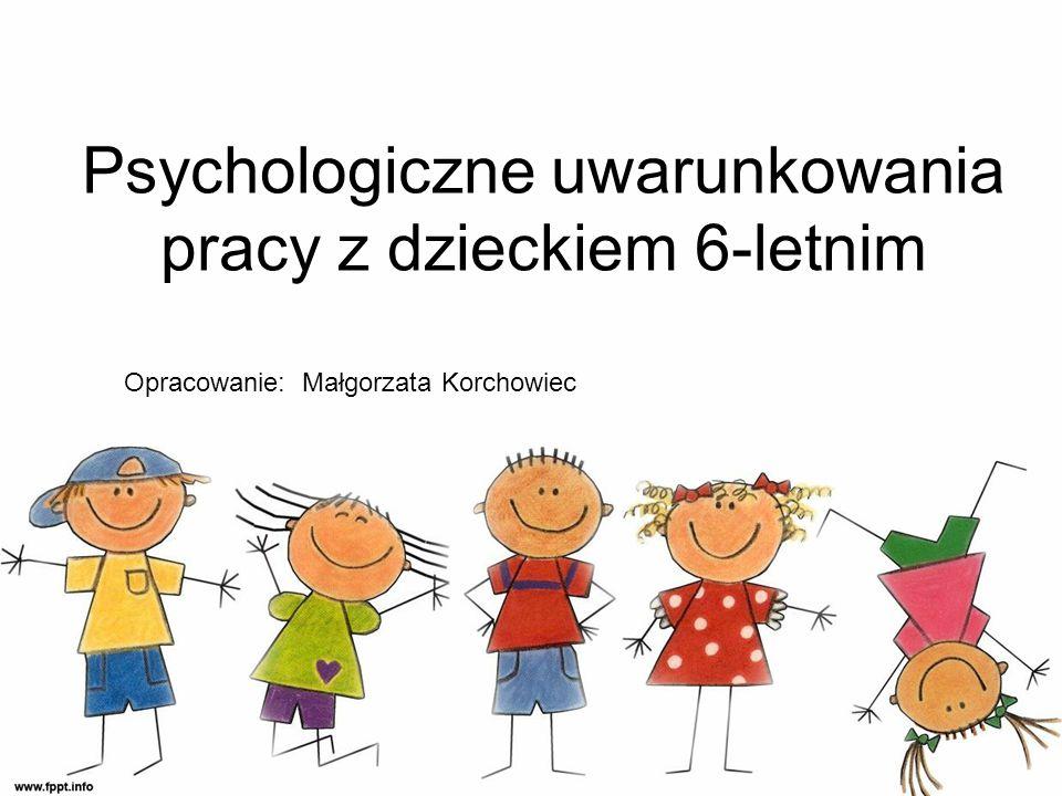 Psychologiczne uwarunkowania pracy z dzieckiem 6-letnim