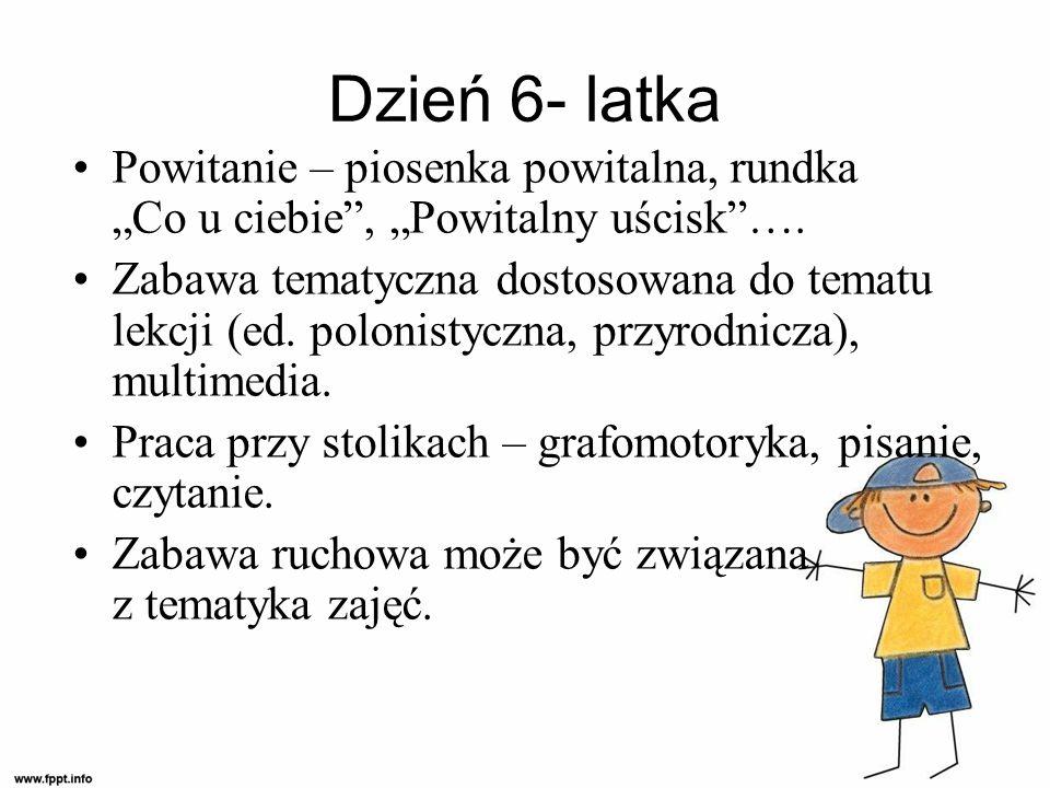 """Dzień 6- latka Powitanie – piosenka powitalna, rundka """"Co u ciebie , """"Powitalny uścisk …."""