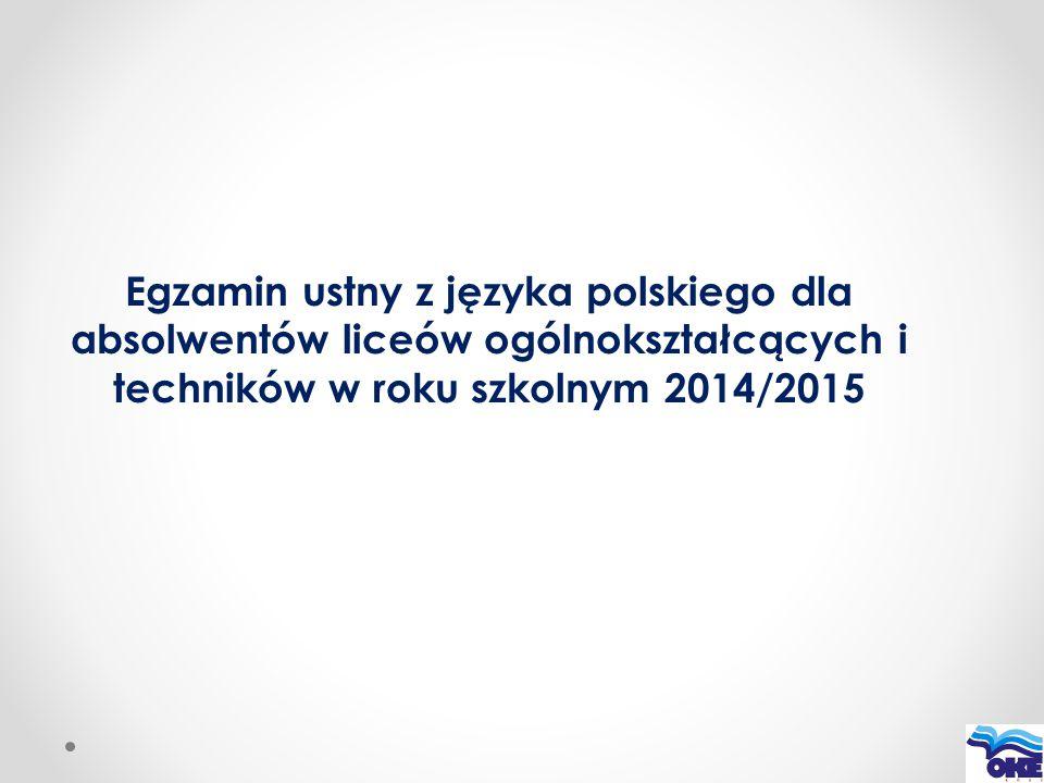 Egzamin ustny z języka polskiego dla absolwentów liceów ogólnokształcących i techników w roku szkolnym 2014/2015