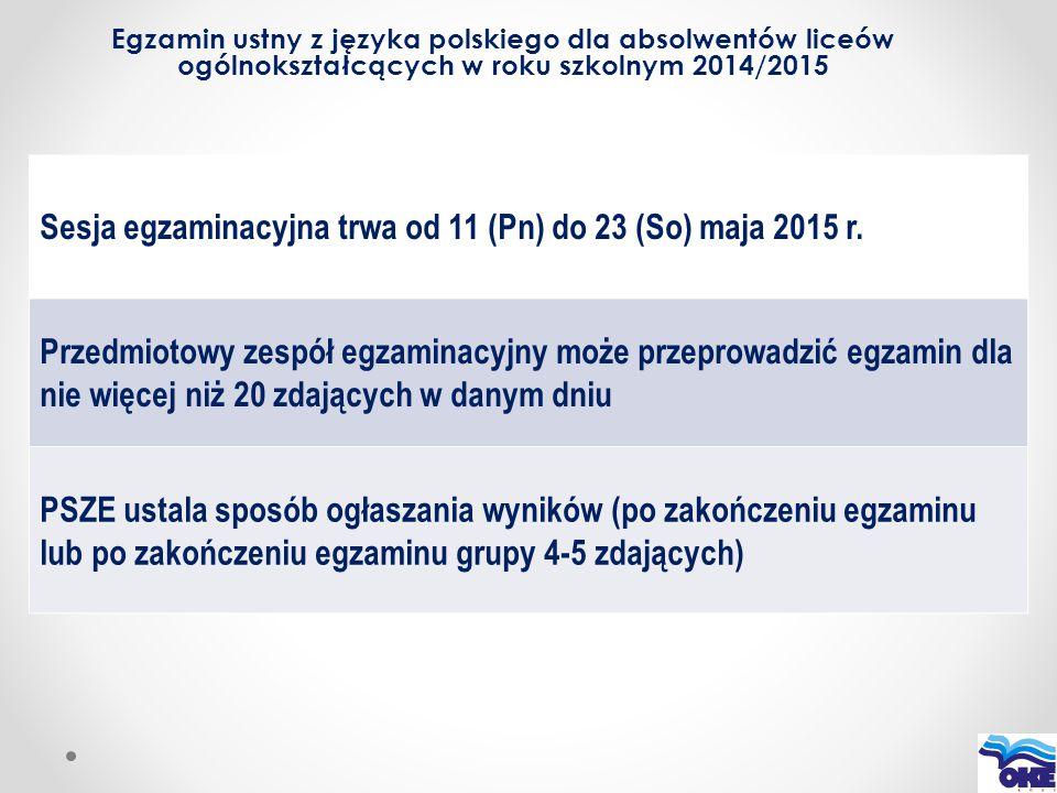 Sesja egzaminacyjna trwa od 11 (Pn) do 23 (So) maja 2015 r.