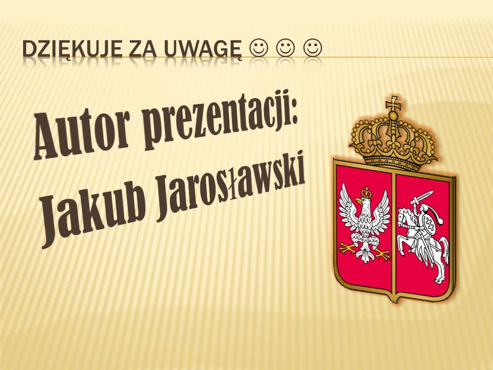 Autor prezentacji: Jakub Jarosławski